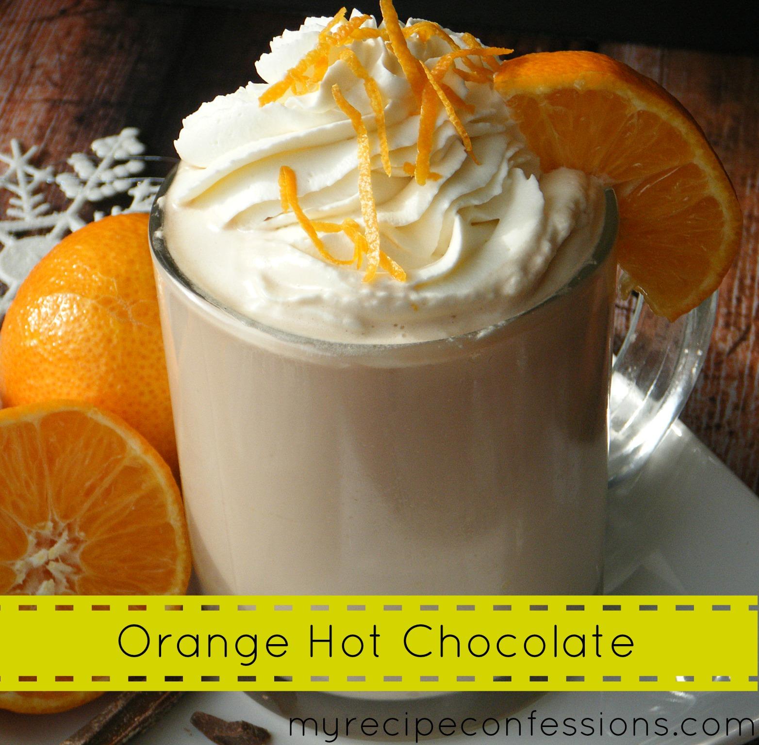 Orange Hot Chocolate - My Recipe Confessions