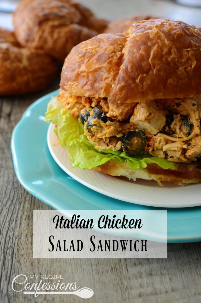 Italian Chicken Salad Sandwich- My Recipe Confessions
