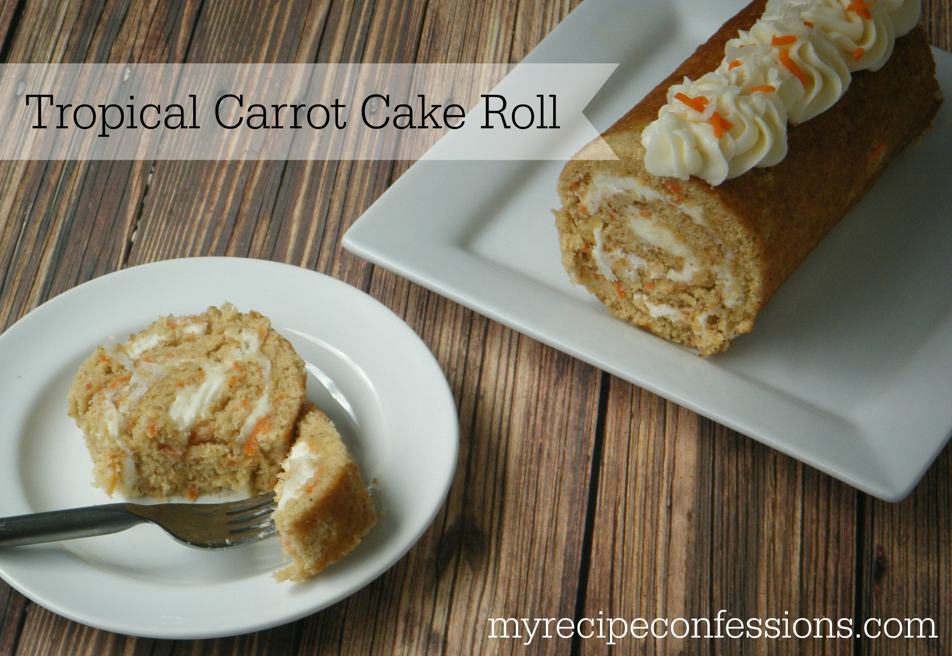 carrot cake roll tropical carrot cake roll my recipe confessions 2478