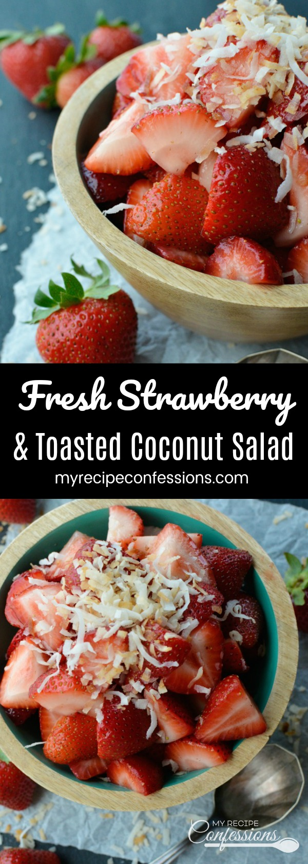 Fresh Strawberry and Toasted Coconut Salad is the easiest fruit salad recipe you will ever make! The toasted coconut is amazing with the fresh strawberries. It's so good you will want to skip dessert and just eat this salad instead!
