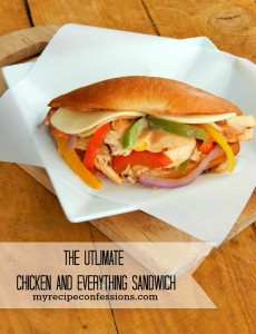 The Ultimate Chicken and Everything Sandwich