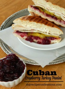 My Recipe Confessions Cuban Cranberry Turkey Panini