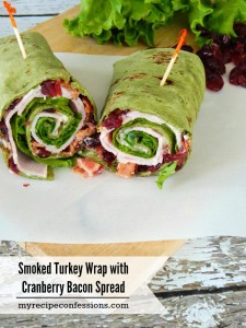 My Recipe Confessions Smoked Turkey Wrap with Cranberry Bacon Spread