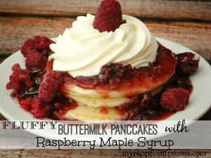 Fluffy Buttermilk Pancakes with Maple Raspberry Syrup