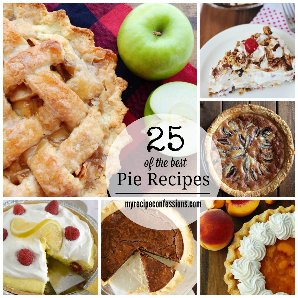 Best Pie Recipes 25 Of The Best Pie Recipes My Recipe Confessions