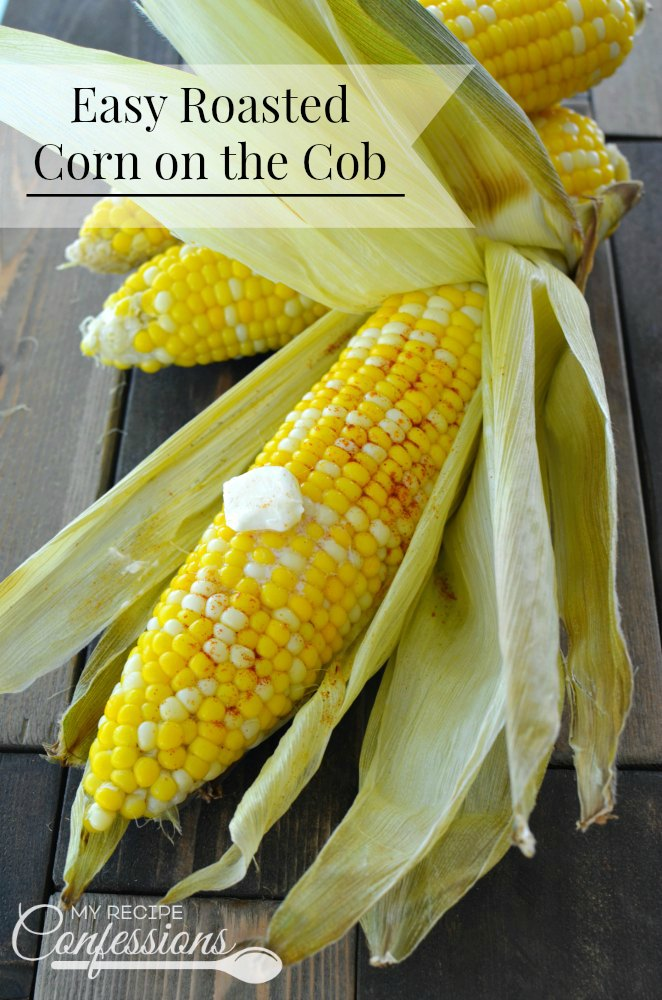 Easy Roasted Corn on the Cob is the easiest way to cook corn on the cob. There is no need to husk the corn before cooking, and it bakes in under 30 minutes. Once the corn is cooked the husk and silk practically slip right off. After trying this recipe, you will never boil corn again!